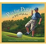 P is for Putt: A Golf Alphabet (Sports Alphabet)
