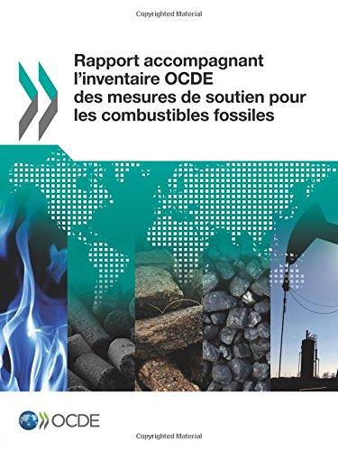 Download Rapport accompagnant l'inventaire Ocde des mesures de soutien pour les combustibles fossiles: Edition 2015 (Volume 2015) (French Edition) pdf