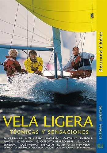 Descargar Libro Vela Ligera. Técnicas Y Sensaciones Bertrand Chéret