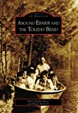 Around Ebarb and the Toledo Bend, Mary Lucille Rivers and Travis Ebarb, 0738544035