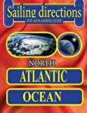 Sailing Directions 140 Planning Guide North Atlantic Ocean, Nga, 1463683448