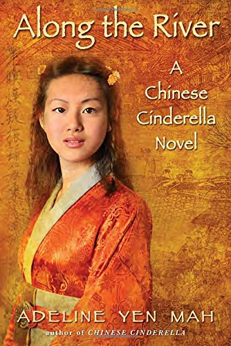 Along the River: A Chinese Cinderella Novel [Adeline Yen Mah] (Tapa Blanda)