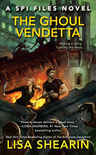 The Ghoul Vendetta (A SPI Files Novel) by [Shearin, Lisa]