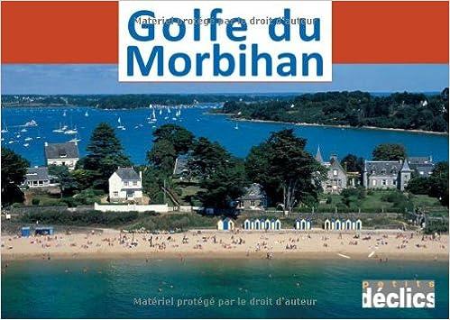 Téléchargement gratuit de livres en ligne kindle Golfe du Morbihan PDF 284768204X