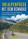 100 Alpenpässe mit dem Rennrad - Anfahrt, Weglänge, Schwierigkeit, Detailkarten, Höhenprofile und Übersichtskarten