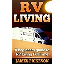 Rv Living: A Beginners Guide to RV Living Full Time