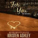 For You Audiobook by Kristen Ashley Narrated by Liz Thompson