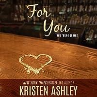 For You Hörbuch von Kristen Ashley Gesprochen von: Liz Thompson