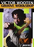 : Victor Wooten: Groove Workshop