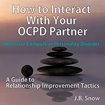 Amazon com: How to Interact with Your OCPD Partner: A Guide