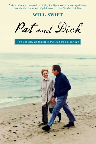 Pat and Dick: The Nixons, An Intimate Portrait of a (Nixon Portrait)