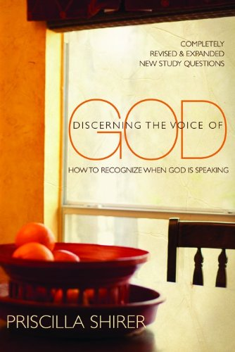 Discerning the Voice of God: How to Recognize When God is Speaking (Listening To God In Times Of Choice)