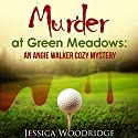 Murder at Green Meadows: An Angie Walker Cozy Mystery Audiobook by Jessica Woodridge Narrated by Laura Jennings