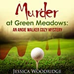 Murder at Green Meadows: An Angie Walker Cozy Mystery | Jessica Woodridge