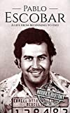 #2: Pablo Escobar: A Life From Beginning to End