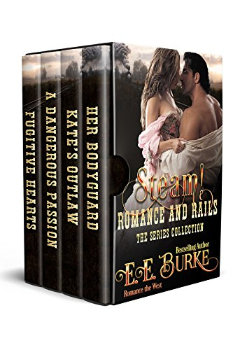 ails, The Series Collection: Her Bodyguard, Kate's Outlaw, A Dangerous Passion, Fugitive Hearts (Steam Rails)