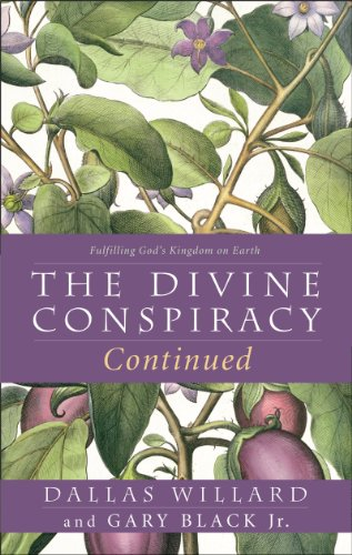 The Divine Conspiracy Continued: Fulfilling God's Kingdom on Earth -