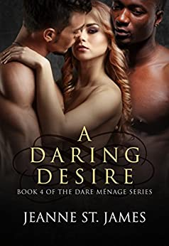 A Daring Desire (Dare Menage Series Book 4) by [St. James, Jeanne]