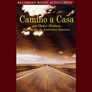 Camino a Casa [The Journey Home] (Texto Completo) Hörbuch