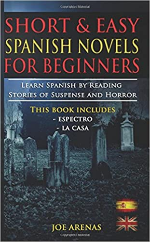 Bilingual Edition: Spanish-English Short and Easy Spanish Novels for Beginners Learn Spanish by Reading Stories of Suspense and Horror