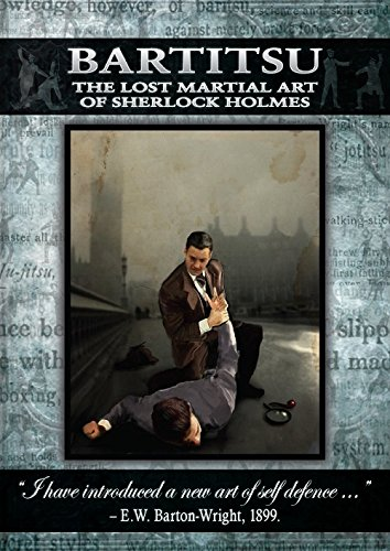 Bartitsu: The Lost Martial Art of Sherlock Holmes (Bartitsu The Lost Martial Art Of Sherlock Holmes)