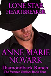 Lone Star Heartbreaker: The Sweeter Version (The Diamondback Ranch Sweeter Series Book 4)