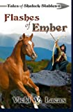 Flashes of Ember (Tales of Shalock Stables) (Volume 1)