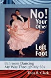 No! Your Other Left Foot, Thea B Clark, 0980116511