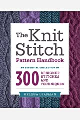 The Knit Stitch Pattern Handbook: An Essential Collection of 300 Designer Stitches and Techniques Kindle Edition