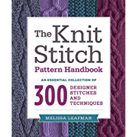 The Knit Stitch Pattern Handbook: An Essential Collection of 300 Designer Stitches and Techniques book cover