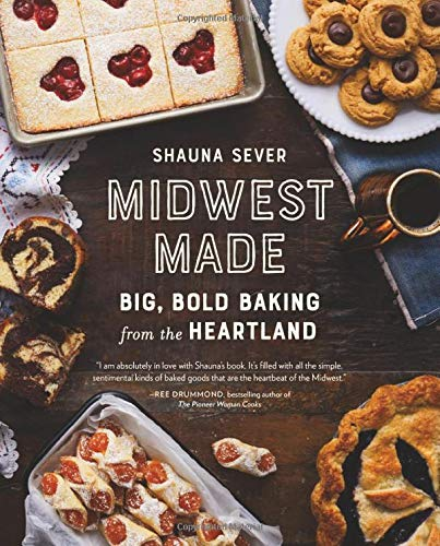 Book Cover: Midwest Made: Big, Bold Baking from the Heartland