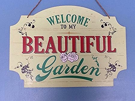 WELCOME TO MY BEAUTIFUL GARDEN SIGN Hanging Plaque