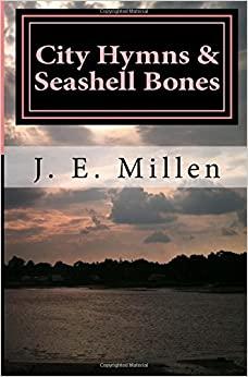 Book City Hymns and Seashell Bones: Poems