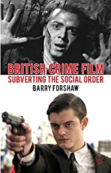 British Crime Film: Subverting the Social Order