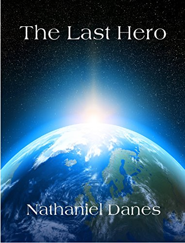 The Last Hero (The Last Hero Trilogy Book 1) by [Danes, Nathaniel]