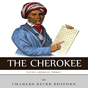 Native American Tribes: The History and Culture of the Cherokee Hörbuch