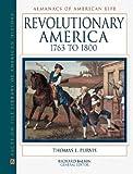Revolutionary America, 1763-1800, Thomas L. Purvis, 0816025282