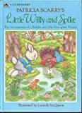 Patricia Scarry's Little Willy and Spike, Patricia M. Scarry, 0307655873