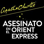 Asesinato en el Orient Express   Agatha Christie,Eduardo Machado Quevedo - translator