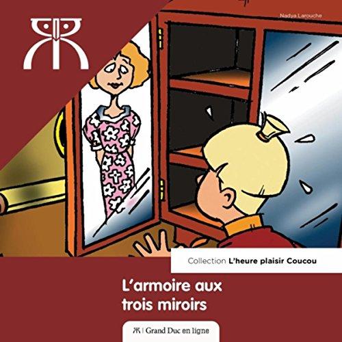 L'armoire Aux Trois Miroirs - Armoire Grande