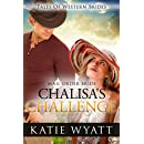 Mail Order Bride: Chalisa's Challenge: Inspirational Pioneer Romance (Historical Tales of Western Brides series Book 23)