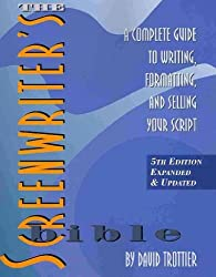 (The Screenwriter's Bible: A Complete Guide to Writing, Formatting, and Selling Your Script (Expanded & Updated)) By Trottier, David (Author) Paperback on 20-Aug-2010
