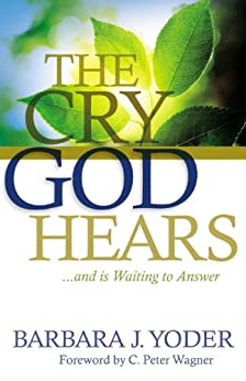 The Cry God Hears by [Yoder, Barbara J.]