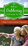 The Not-So-Outdoorsy Field Guide for Moms: 3 Steps to Start Outdoor Exploration