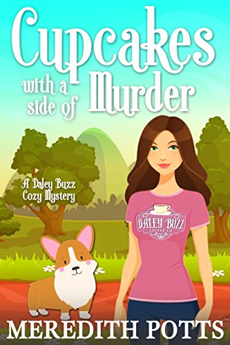 Cupcakes with a Side of Murder (Daley Buzz Cozy Mystery Book 10)