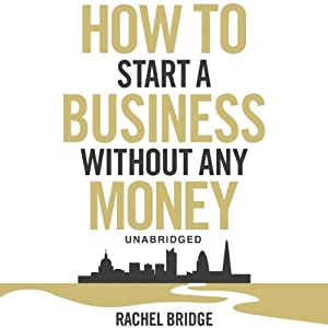 How To Start A Business Without Any Money Hörbuch