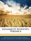 Gesammelte Schriften, Volume 7, Immanuel Kant and Katharina Holger, 1144675545