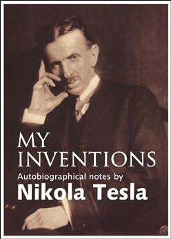 My Inventions by [Tesla, Nikola]