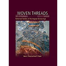 Woven Threads: Patterned Textiles of the Aegean Bronze Age (Ancient Textiles Series)