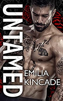 Untamed (A Bad Boy Secret Baby Romance) by [Kincade, Emilia]